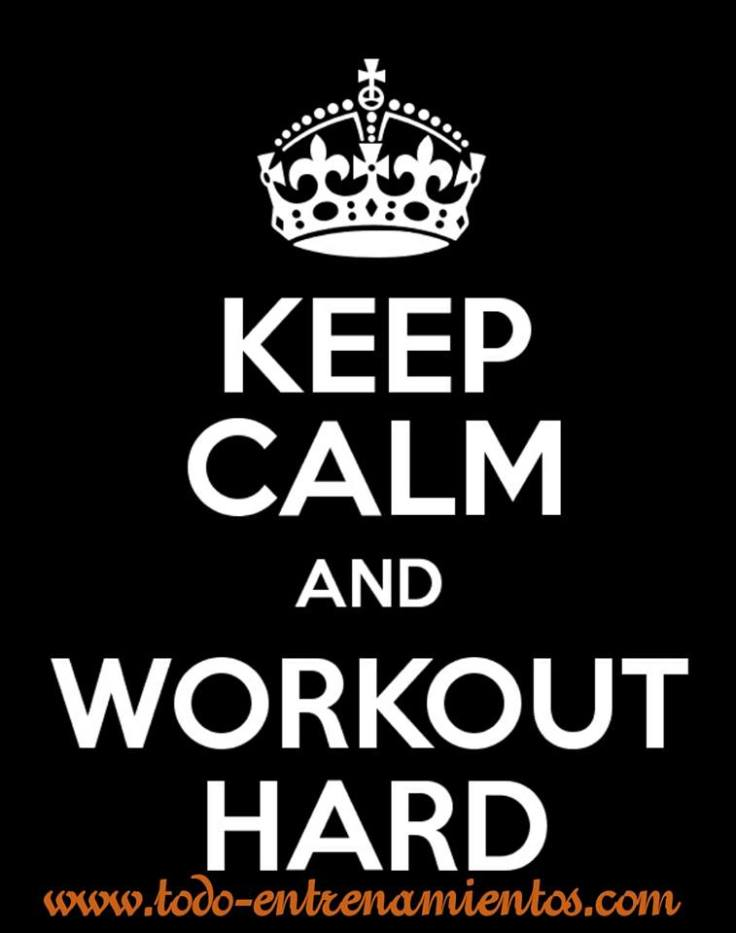 keep Calm an Workout Hard